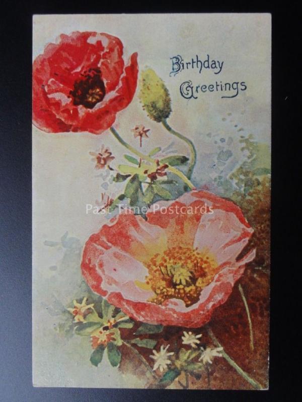 Poppy Postcard: BIRTHDAY GREETINGS c1908 by Erika No.3710