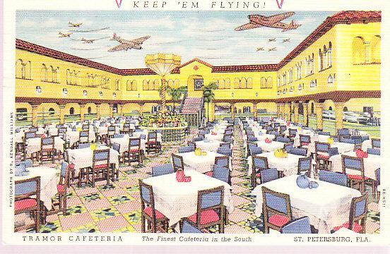 Tramor Cafeteria - St. Petersurg, Fla. - Keep 'Em Flying