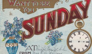 Church Invitation, PU-1910; Want to see you SUNDAY, Pocket Watch, Flower Vase