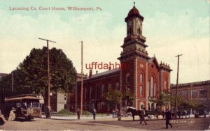 LYCOMING CO. COURT HOUSE WILLIAMSPORT, PA 1910 horse-drawn carts streetcar