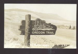 RPPC LA GRANDE OREGON OLD OREGON TRAIL SIGN LAGRANDE REAL PHOTO POSTCARD