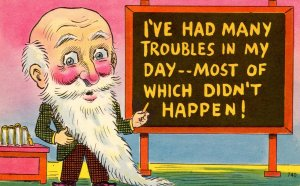I've had many troubles in my day….