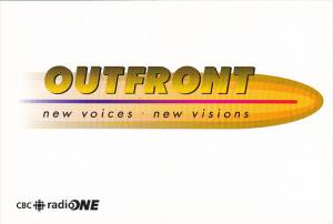 Outfront New Voices New Visions CBC Radio One Toronto Ontario