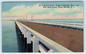 CURRITUCK SOUND BRIDGE North Carolina NC ~ to Outer Banks Dare County Postcard