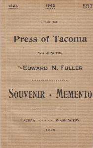 Press of TACOMA, Washington,  1896 ; Souvenir to Edward N Fuller
