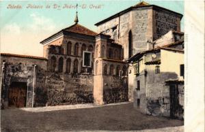 CPA Toledo Palacio de Dn Pedro El Cruel SPAIN (743831)