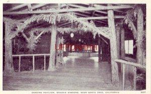 DANCING PAVILION, SEQUOIA GARDENS, near SANTA CRUZ, CA.