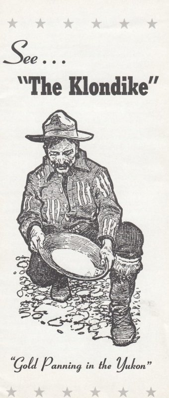 See  The KLONDIKE , Gold Panning in the Yukon ,Handout with map , 1940-50s