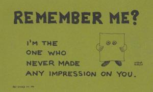 Remember Me I'm The One Who MADE A BAD IMPRESSION Comic Humour Motto Postcard