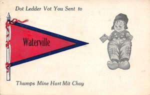 Dot Ledder You Sent to Waterville Maine~Thumps Mine Heart~1913 Pennant PC