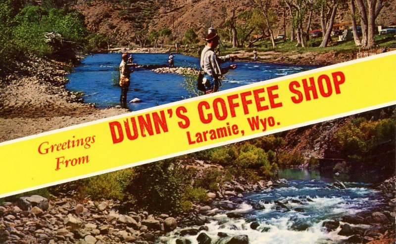 Greetings from Dunn's Coffee Shop- Laramie, Wyoming