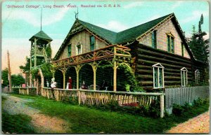 1909 LONG BEACH, Washington Postcard DRIFTWOOD COTTAGE Reached by O.R.&N.
