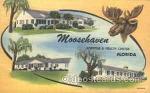 Moosehaven Hospital & Health Center, Florida, USA Fraternal Moose Club, Postc...