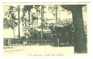 The Town Hall, NOUMEA  (New Caledonia), 1910s
