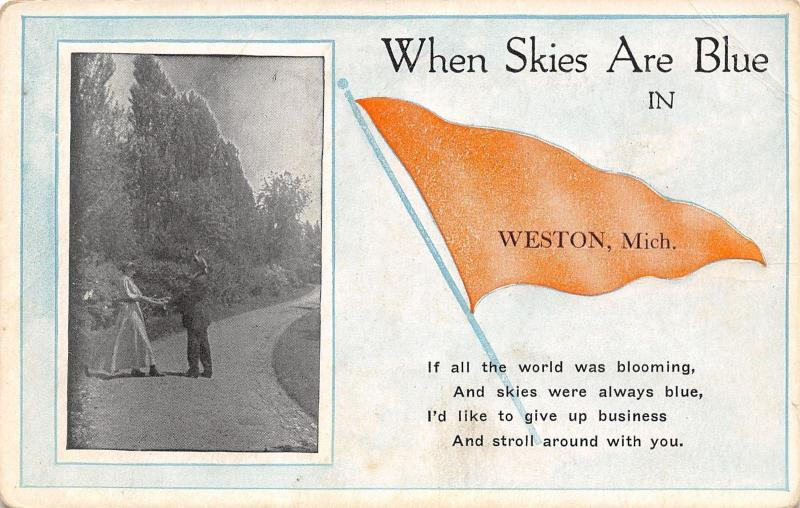 When Skies Are Blue in Weston Michigan~Give Up Business & Stroll~1914 Pennant