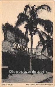 WHITE BORDER ERA (1915-1930) Seminole Indians, Florida USA Postcard Entrance ...