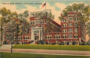 Little Rock Arkansas~Flag Over Baptist State Hospital~1940s Postcard