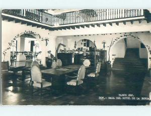 old rppc HALL DEL HOTEL Taxco - Guerrero Mexico HM1890