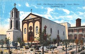 C Juarez Mexico Postcard Tarjeta Postal Old Mission Guadalupe C Juarez