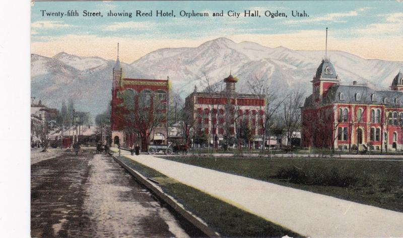 OGDEN, Utah, 00-10s;Twenty-Fifth Street, Showing Reed Hotel, Orpheum & City Hall