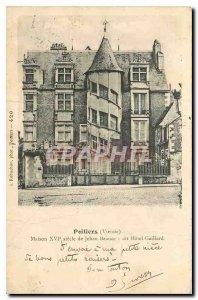 Old Postcard Poitiers come home XVI century Beauce Jehan said Gaillard Hotel