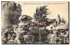 Old Postcard Rosnay l & # 39Hopital Chateau Park Cave and the Tower