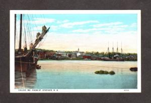 ME Ships Calais Maine St Stephen New Brunswick Canada Carte Postale Postcard