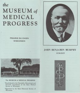 Museum of Medical Progress Vtg Brochure, Prairie du Chien, WI,  John B Murphy