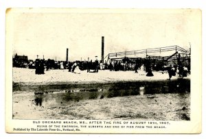 ME - Old Orchard Beach. Aug 15, 1907 Fire Ruins. The Emerson, Alberta & Pier