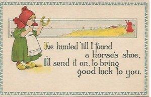 Dutch girl with Horseshoe Vintage Postcard I've Hunted 'till I found a horse's