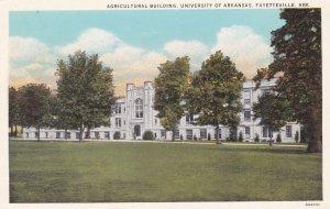 FAYETTEVILLE , University of Arkansas, 1910-30s ; Agricultural Building