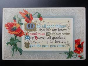 Embossed Poppy Postcard: BIRTHDAY - MAY ALL GOOD THINGS THAT LIFE CAN KNOW