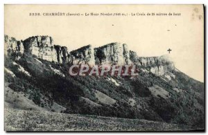 Old Postcard Chambery Mont Nivolet The cross 25 meters high