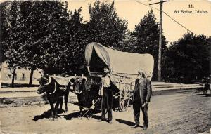 Boise Idaho~Men by Oxen-Covered Wagon~Info on Back of PC~1910 Oregon Trail PC