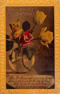 Embossed: Fond Wishes on your Birthday, Roses, Flowers, Vase 1945