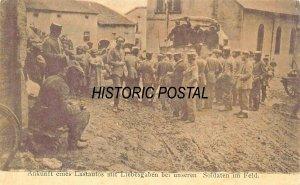 ANKUNFT LASTAUTOS LIEBESGABEN SOLDATEN im FELD-1915 GERMAN WW1 MILITARY POSTCARD