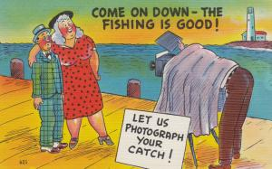 Comic , 30-40s; Come on Down - Fishing is Good! Let Us Photograph Your Catch!