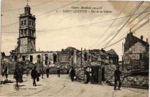 CPA Guerre Mondiale 1914-18 ST-QUENTIN Rue de la Sellerie (202284)