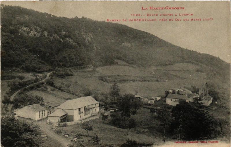 CPA Route d'Aspet a LUCHON Hameau de Carabuilles pres du Col des Ayres (255856)