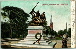 1907 Milwaukee, Wisconsin Postcard Soldiers Monument on Grand Ave. Statue
