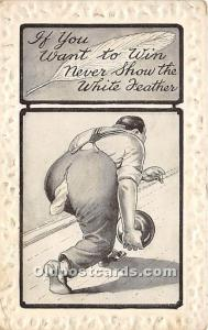 Old Vintage Bowling Postcard Post Card If you want to win never show the Whit...