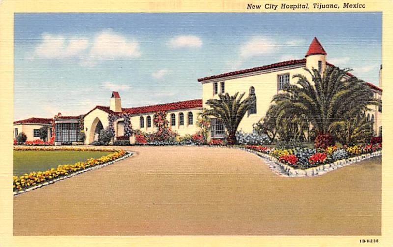 Mexico Old Vintage Antique Post Card New City Hospital Tijuana Unused