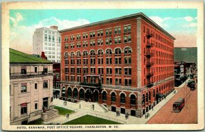 Vintage Charleston WV Postcard HOTEL KANAWHA, Post Office Square c1930s Unused
