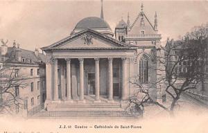 Switzerland Old Vintage Antique Post Card Geneve, Cathedrale de Saint Pierre ...