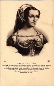 CPA Claude de France, Romorantin, fille de Louis XII Royalty Nobelty (314370)
