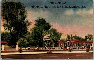 Bakersfield, California Postcard MAIN MOTEL Highway 99 Roadside Linen c1950s