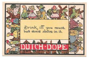 Dutch Dope Drink Iff you Must But Don'd Shvim in it Postcard