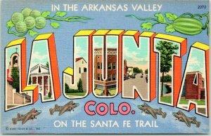LA JUNTA Colorado Large Letter Postcard Arkansas Valley / Santa Fe Trail Linen