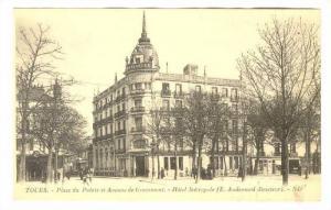 Tours, France, 00-10s ; Place du Palais et Avenue de Grammont .- Hotel Metropole