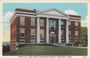 BUCKSPORT , Maine , 1910s ; Morris Hall, East Maine Conference Seminary